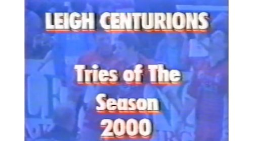 Leigh Centurions Tries Of The Season 2000