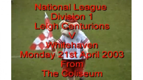 Leigh Centurions Vs Whitehaven – LHF National League 1 – 2003