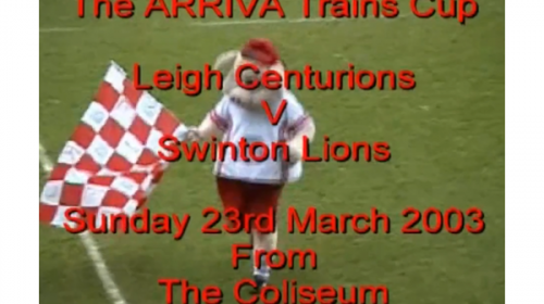 Leigh Centurions Vs Swinton Lions – Arriva Trains Cup – 2003
