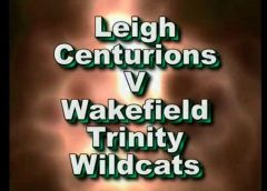 Leigh Centurions Vs Wakefield Trinity Wildcats – engage Super League X – 2005